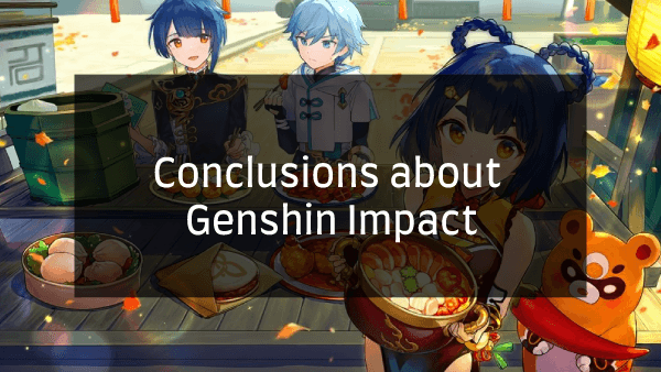 Conclusions about the game Genshin Impact