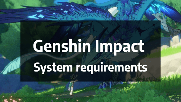 Genshin Impact system requirements